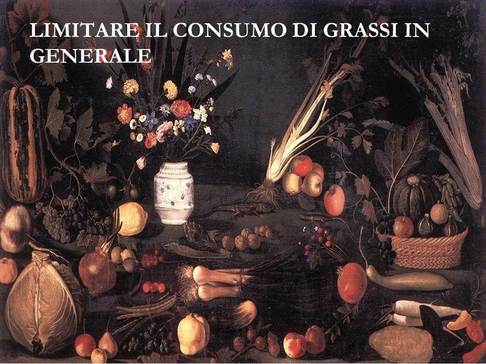 LIMITARE IL CONSUMO DI GRASSI IN GENERALE