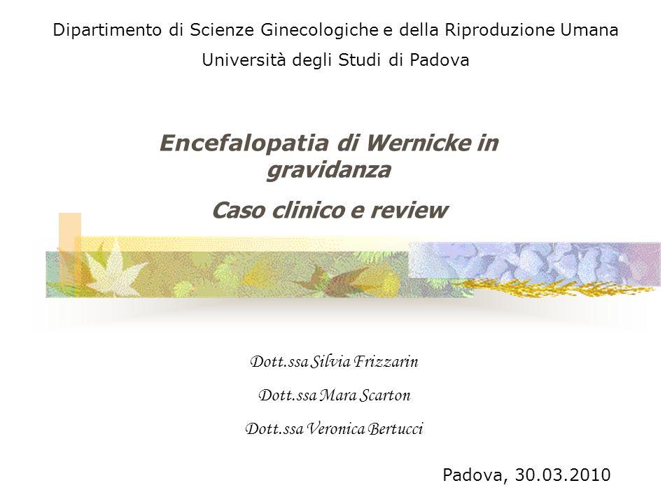 Dott.ssa Silvia Frizzarin Dott.ssa Mara Scarton Dott.ssa Veronica Bertucci Dipartimento di Scienze Ginecologiche e della Riproduzione Umana Università