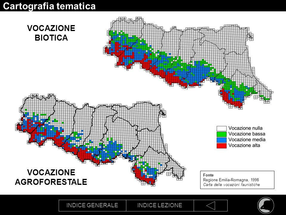 INDICE GENERALEINDICE LEZIONE Cartografia tematica m VOCAZIONE BIOTICA VOCAZIONE AGROFORESTALE Fonte Regione Emilia-Romagna, 1998 Carta delle vocazion