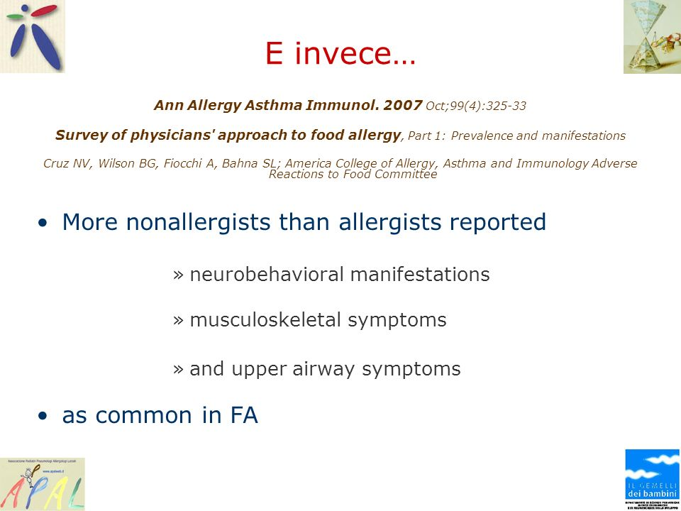 E invece… Ann Allergy Asthma Immunol. 2007 Oct;99(4):325-33 Survey of physicians' approach to food allergy, Part 1: Prevalence and manifestations Cruz