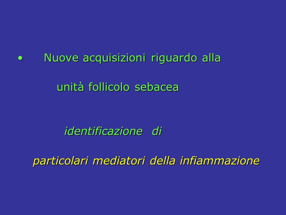 Nuove acquisizioni riguardo alla Nuove acquisizioni riguardo alla unità follicolo sebacea unità follicolo sebacea identificazione di identificazione d