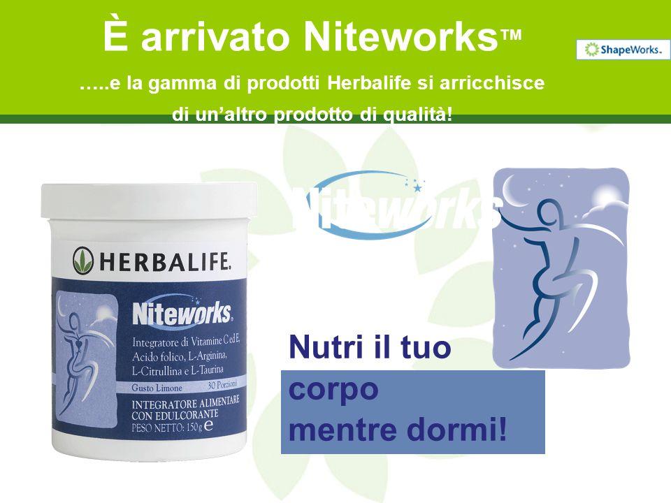 Nutri il tuo corpo mentre dormi! È arrivato Niteworks TM …..e la gamma di prodotti Herbalife si arricchisce di unaltro prodotto di qualità!