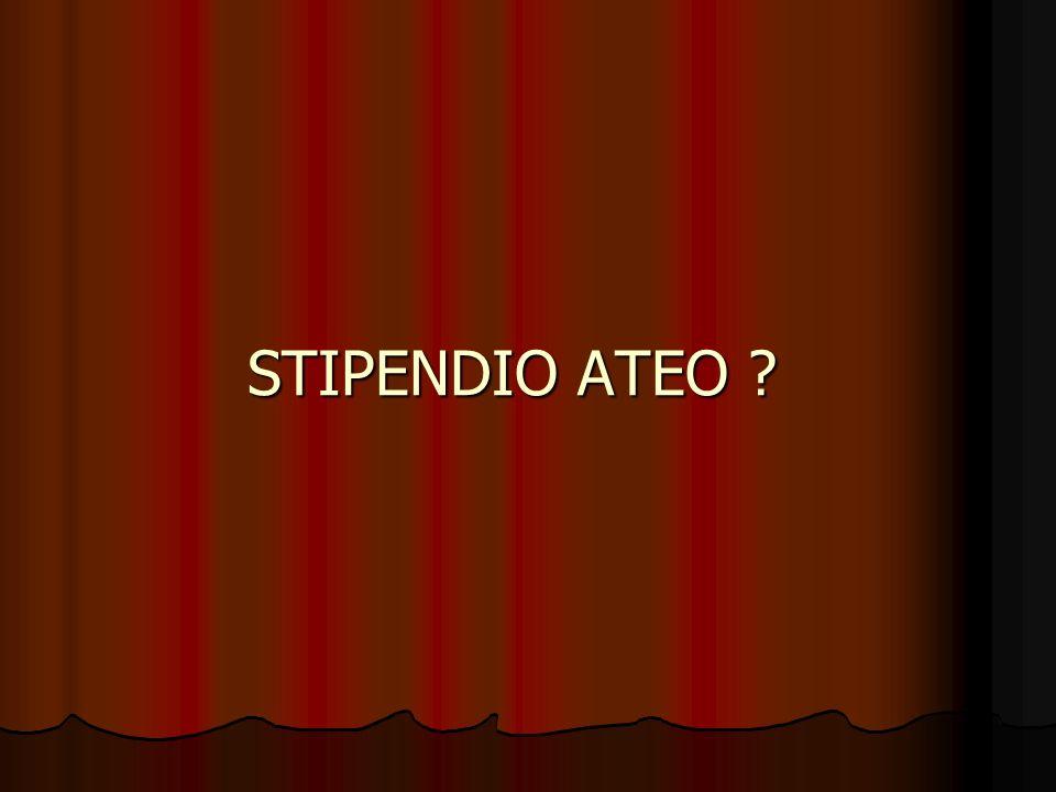 STIPENDIO ATEO ?