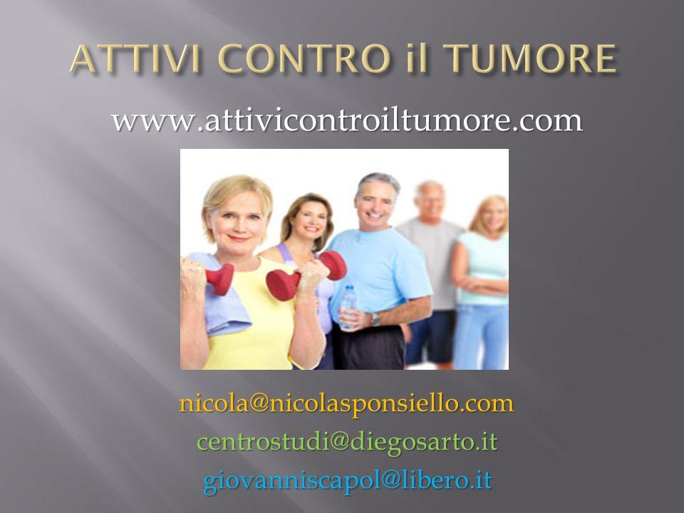 www.attivicontroiltumore.comnicola@nicolasponsiello.comcentrostudi@diegosarto.itgiovanniscapol@libero.it