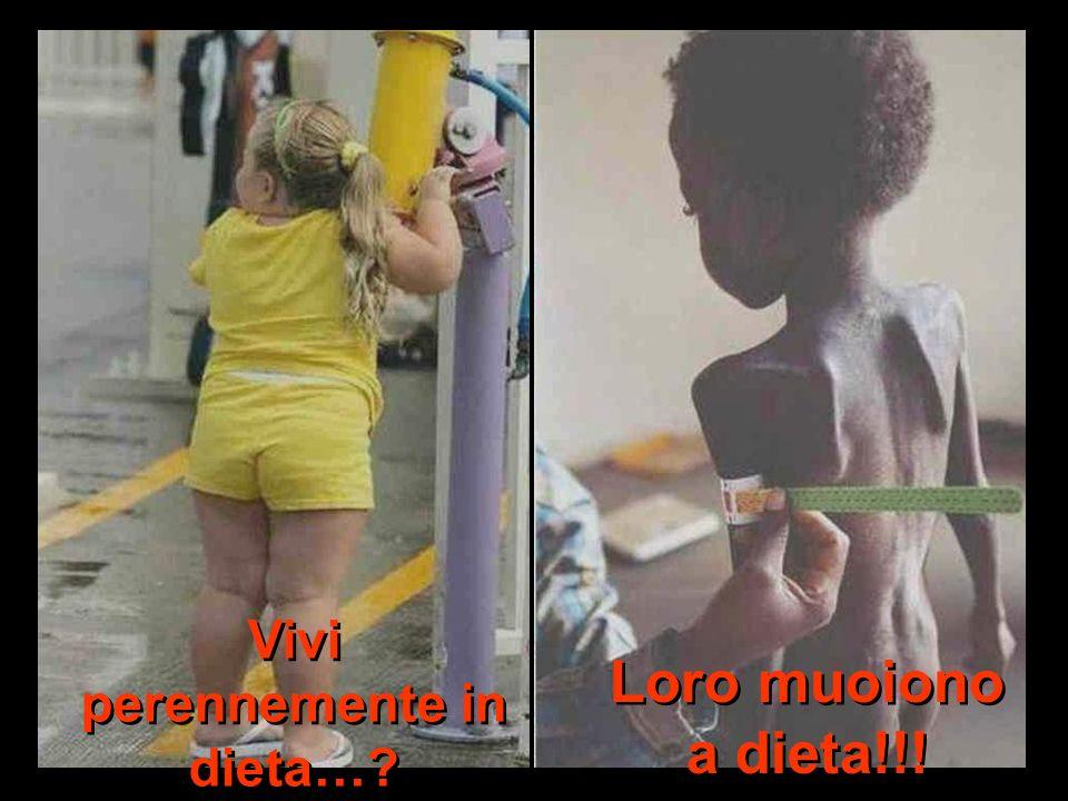 Vivi perennemente in dieta…? Loro muoiono a dieta!!!