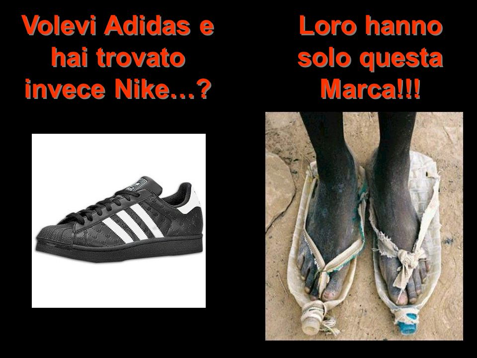Volevi Adidas e hai trovato invece Nike…? Loro hanno solo questa Marca!!!