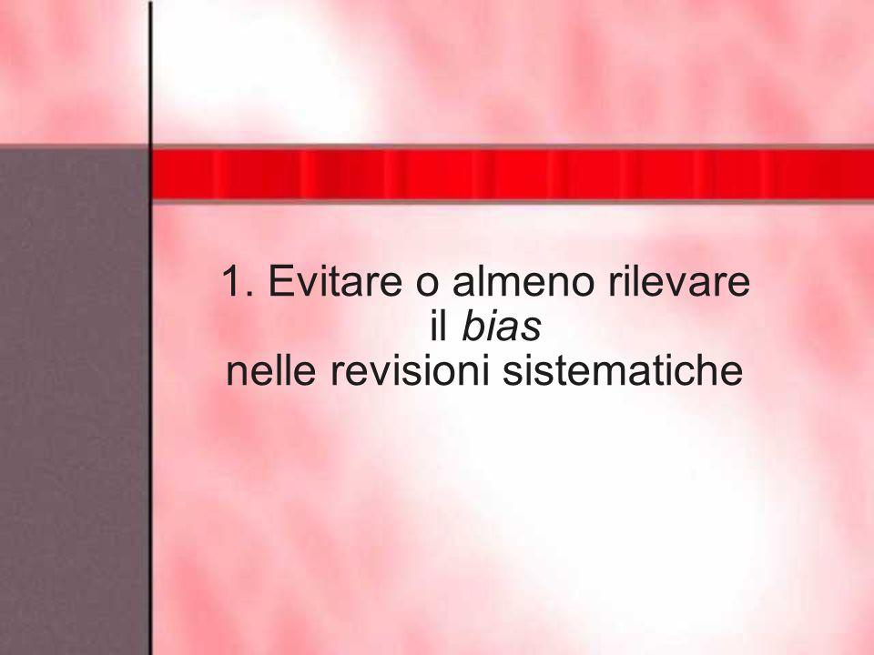 1. Evitare o almeno rilevare il bias nelle revisioni sistematiche