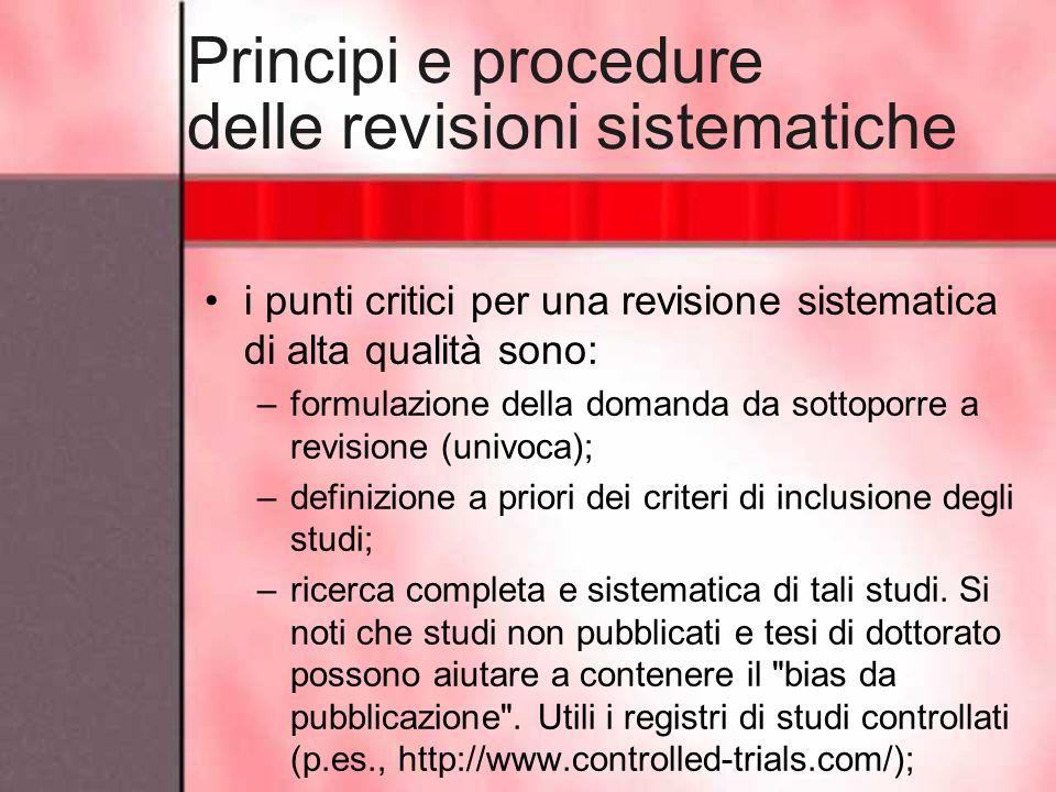 i punti critici per una revisione sistematica di alta qualità sono: –formulazione della domanda da sottoporre a revisione (univoca); –definizione a pr
