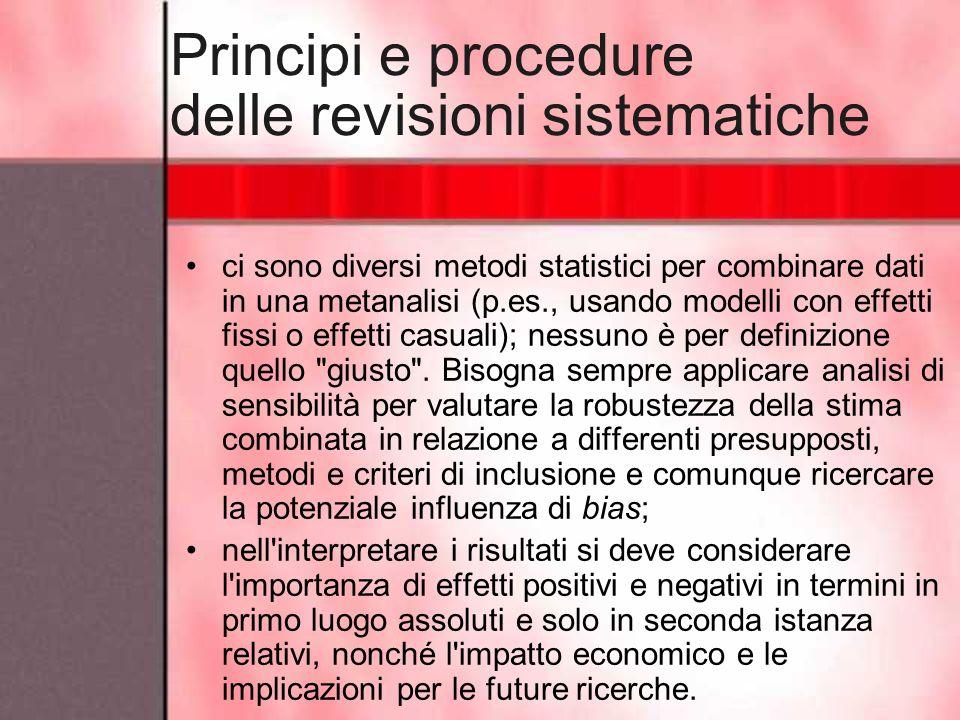 Principi e procedure delle revisioni sistematiche ci sono diversi metodi statistici per combinare dati in una metanalisi (p.es., usando modelli con ef