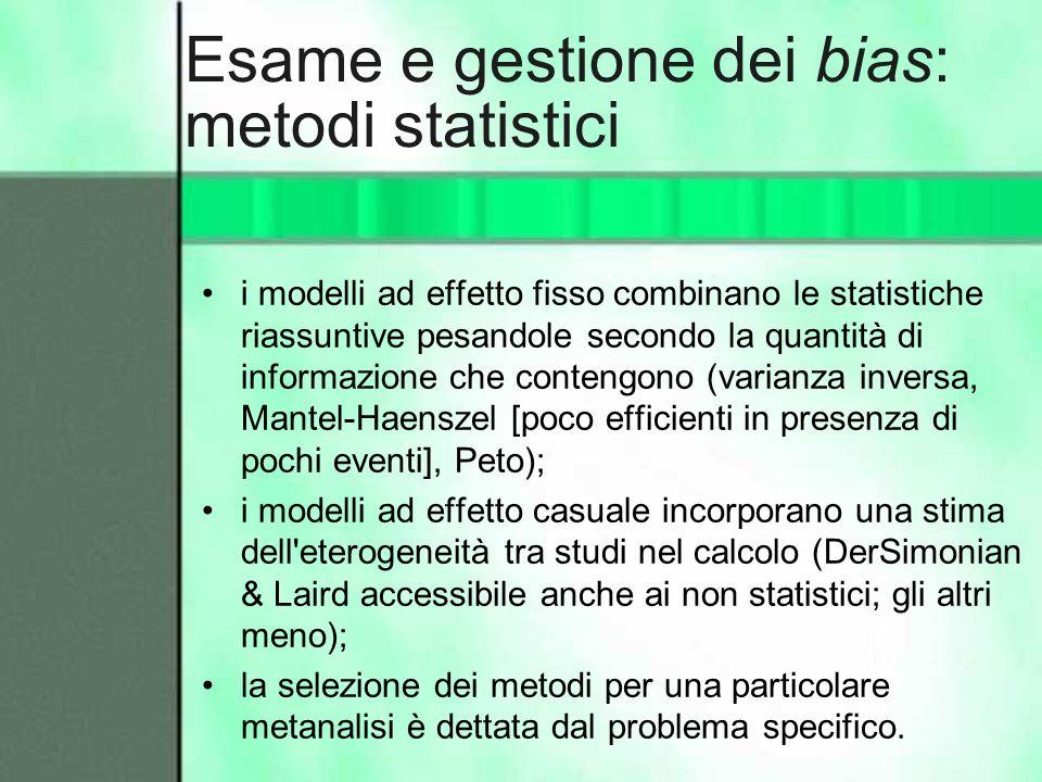 Esame e gestione dei bias: metodi statistici i modelli ad effetto fisso combinano le statistiche riassuntive pesandole secondo la quantità di informaz