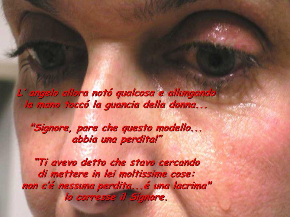 L'Angelo si avvicinò e toccò la donna: