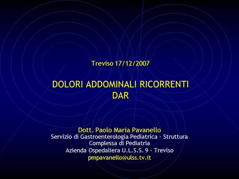 Treviso 17/12/2007 DOLORI ADDOMINALI RICORRENTI DAR Dott.