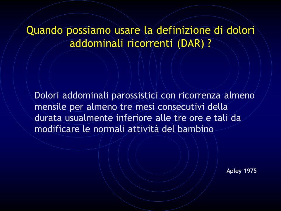 Quando possiamo usare la definizione di dolori addominali ricorrenti (DAR) .