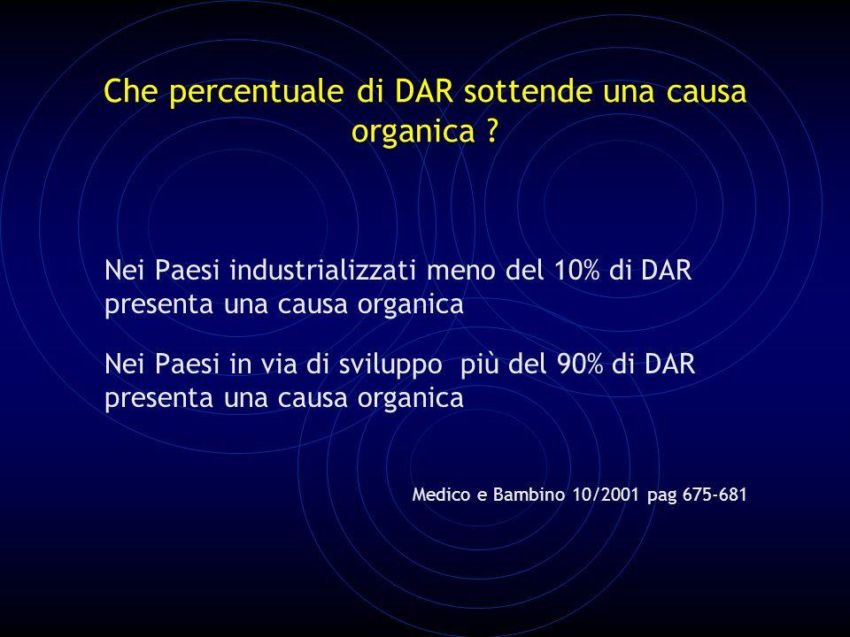 Che percentuale di DAR sottende una causa organica .