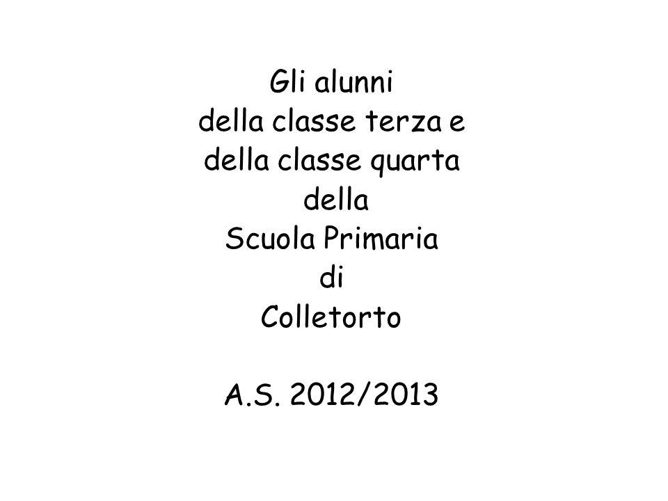 Gli alunni della classe terza e della classe quarta della Scuola Primaria di Colletorto A.S. 2012/2013