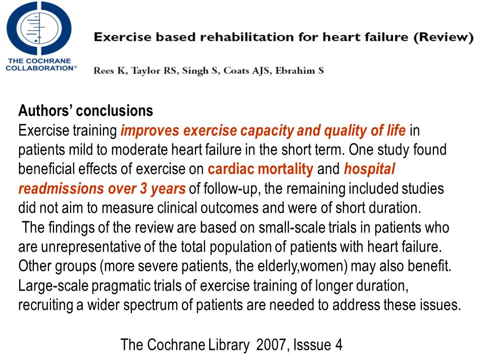Authors conclusions Exercise training improves exercise capacity and quality of life in patients mild to moderate heart failure in the short term.