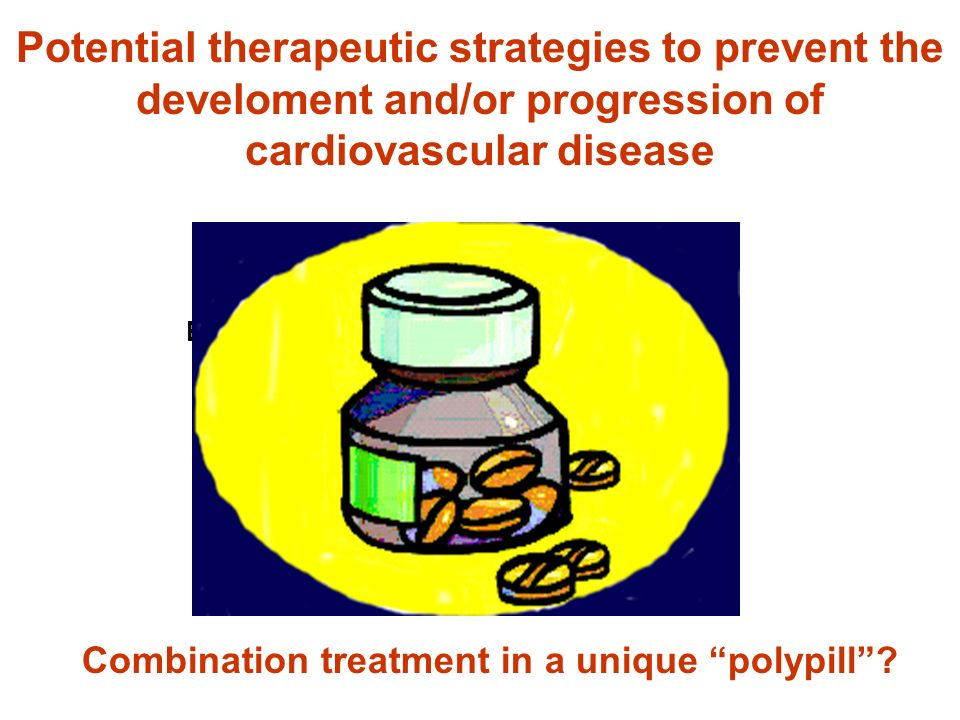Potential therapeutic strategies to prevent the develoment and/or progression of cardiovascular disease Blood pressure control Glycemic control Lipid lowering Weight loss Combination treatment in a unique polypill?