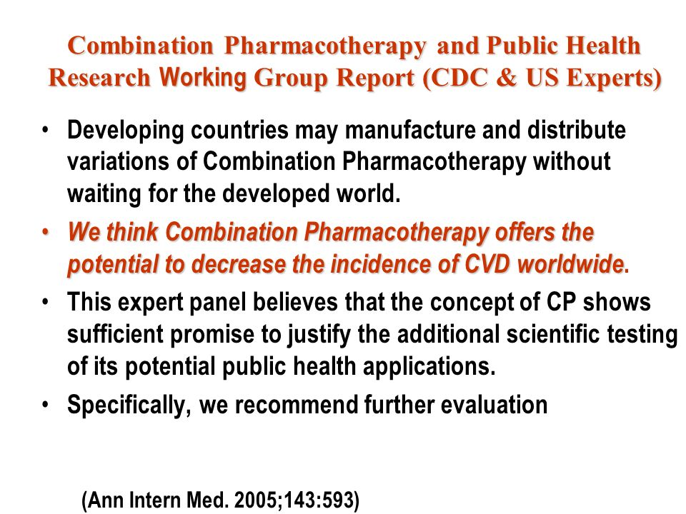 Combination Pharmacotherapy and Public Health Research Working Group Report (CDC & US Experts) Developing countries may manufacture and distribute var
