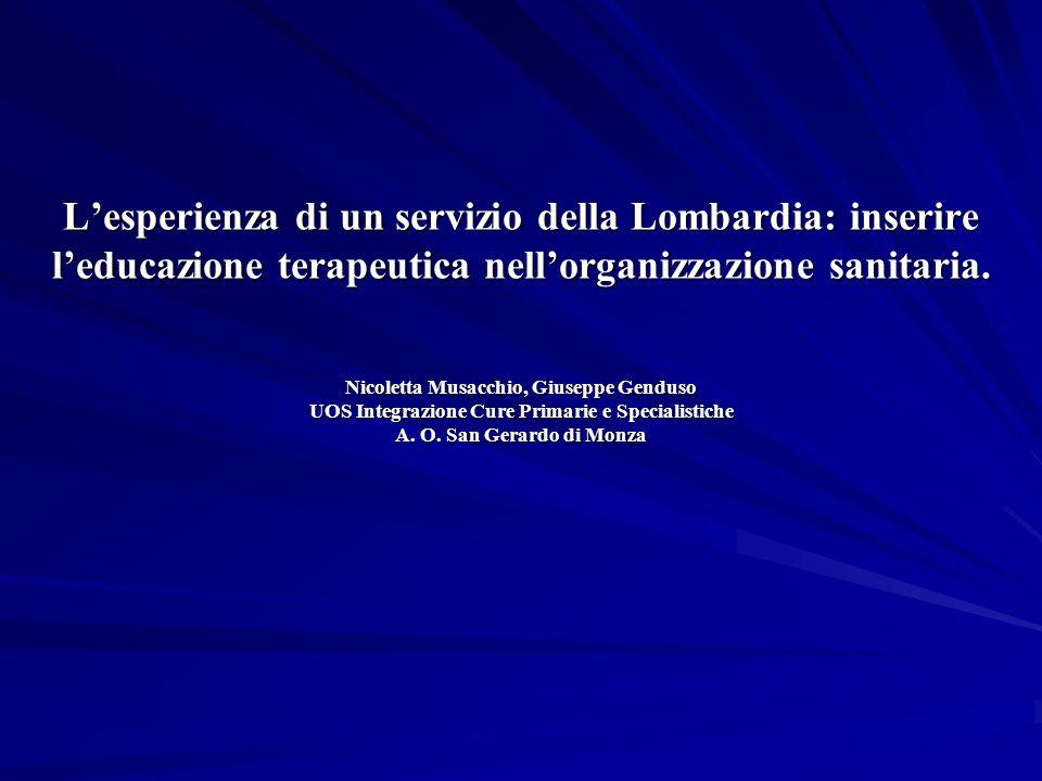 Lesperienza di un servizio della Lombardia: inserire leducazione terapeutica nellorganizzazione sanitaria.