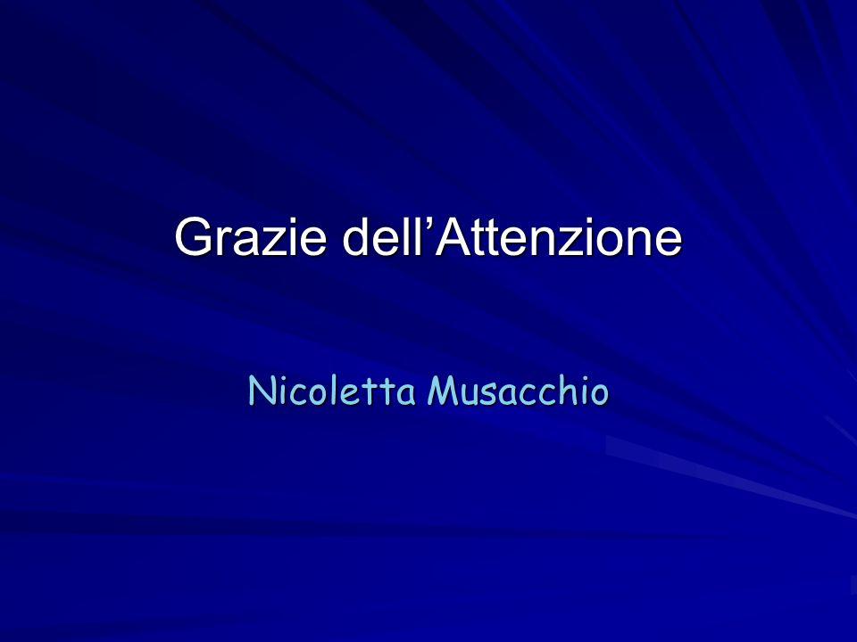 Grazie dellAttenzione Nicoletta Musacchio