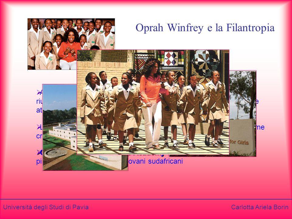 Università degli Studi di Pavia Carlotta Ariela Borin Oprah Winfrey e la Filantropia Attraverso il potere e linfluenza dei mass media Oprah Winfrey è