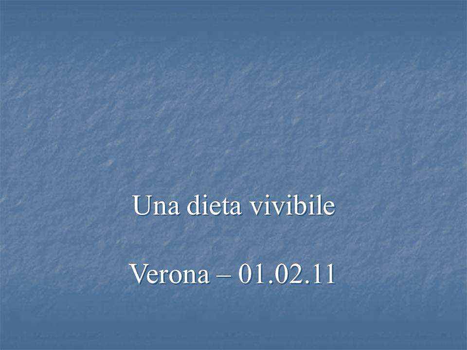 Una dieta vivibile Verona – 01.02.11 Una dieta vivibile Verona – 01.02.11