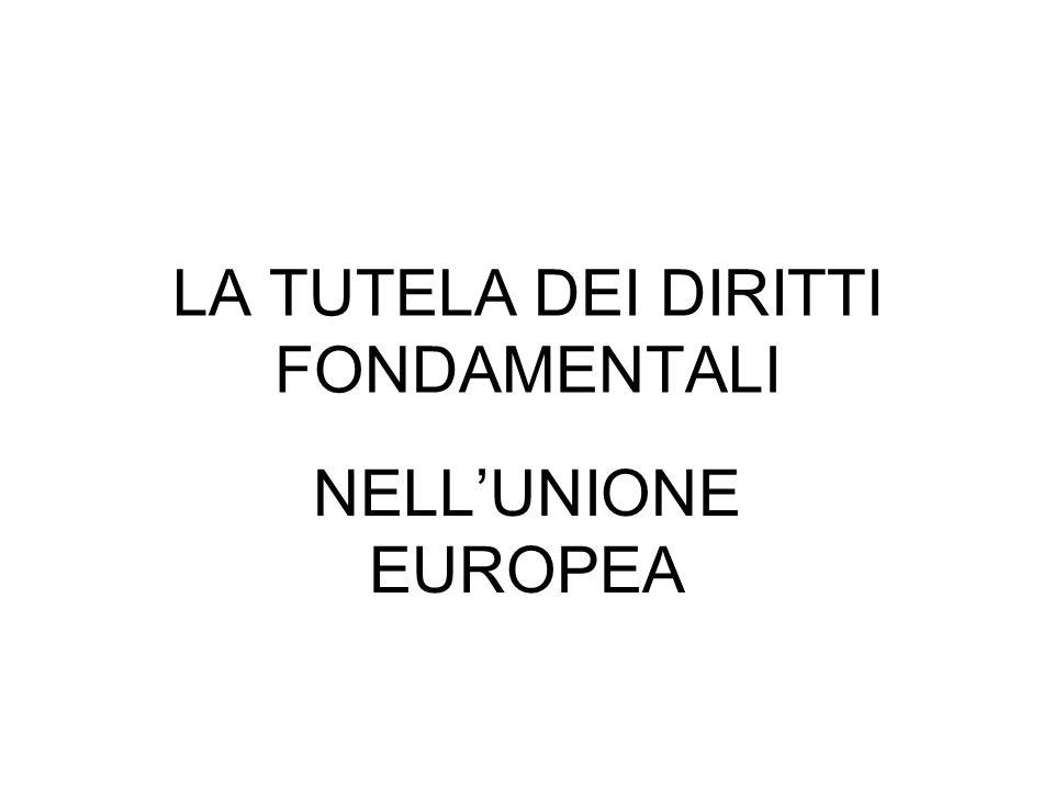 LA TUTELA DEI DIRITTI FONDAMENTALI NELLUNIONE EUROPEA