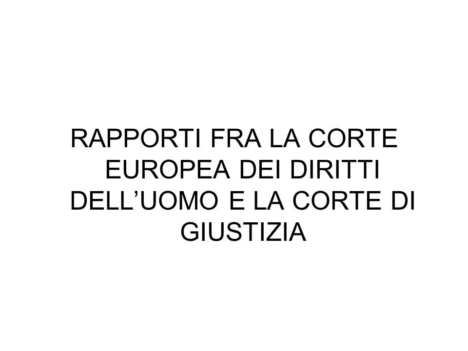 RAPPORTI FRA LA CORTE EUROPEA DEI DIRITTI DELLUOMO E LA CORTE DI GIUSTIZIA