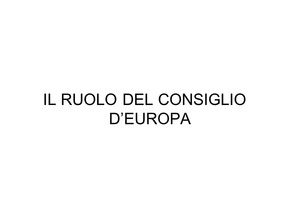 IL RUOLO DEL CONSIGLIO DEUROPA