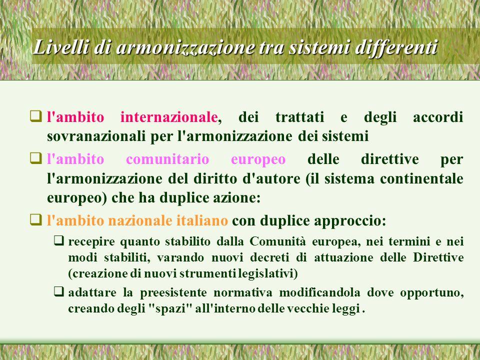 Livelli di armonizzazione tra sistemi differenti l'ambito internazionale, dei trattati e degli accordi sovranazionali per l'armonizzazione dei sistemi