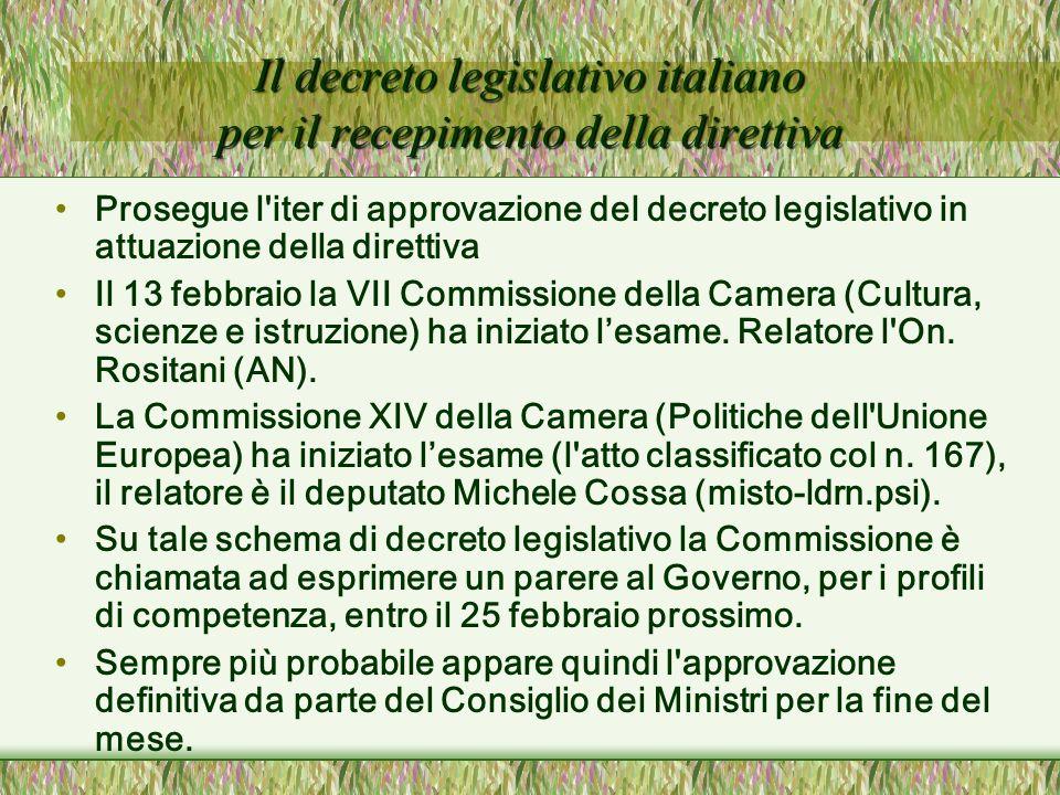 Il decreto legislativo italiano per il recepimento della direttiva Prosegue l iter di approvazione del decreto legislativo in attuazione della direttiva Il 13 febbraio la VII Commissione della Camera (Cultura, scienze e istruzione) ha iniziato lesame.