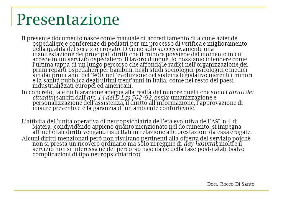 Presentazione Il presente documento nasce come manuale di accreditamento di alcune aziende ospedaliere e conferenze di pediatri per un processo di ver
