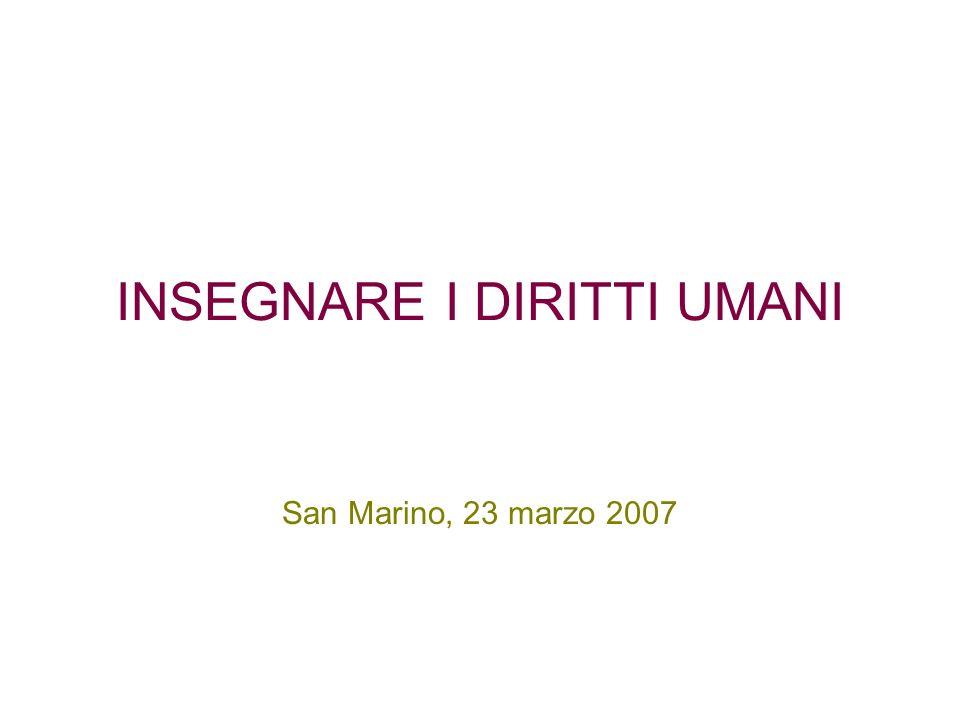 INSEGNARE I DIRITTI UMANI San Marino, 23 marzo 2007