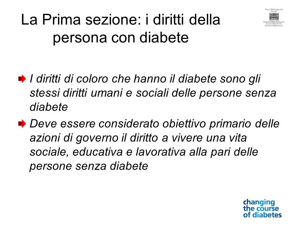 La Prima sezione: i diritti della persona con diabete I diritti di coloro che hanno il diabete sono gli stessi diritti umani e sociali delle persone s