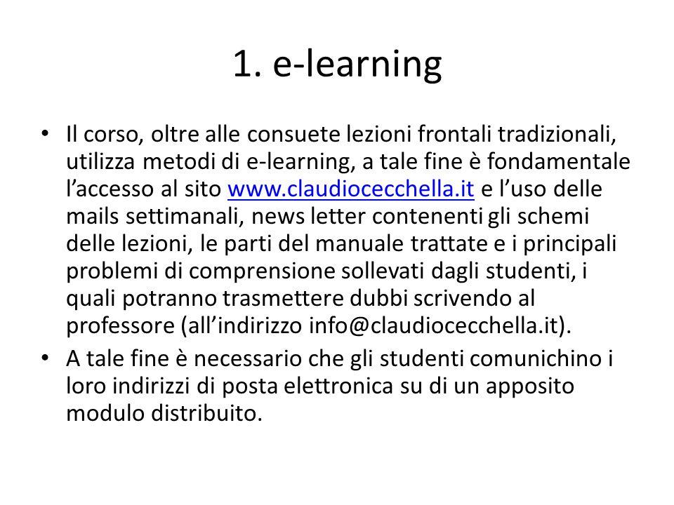 1. e-learning Il corso, oltre alle consuete lezioni frontali tradizionali, utilizza metodi di e-learning, a tale fine è fondamentale laccesso al sito