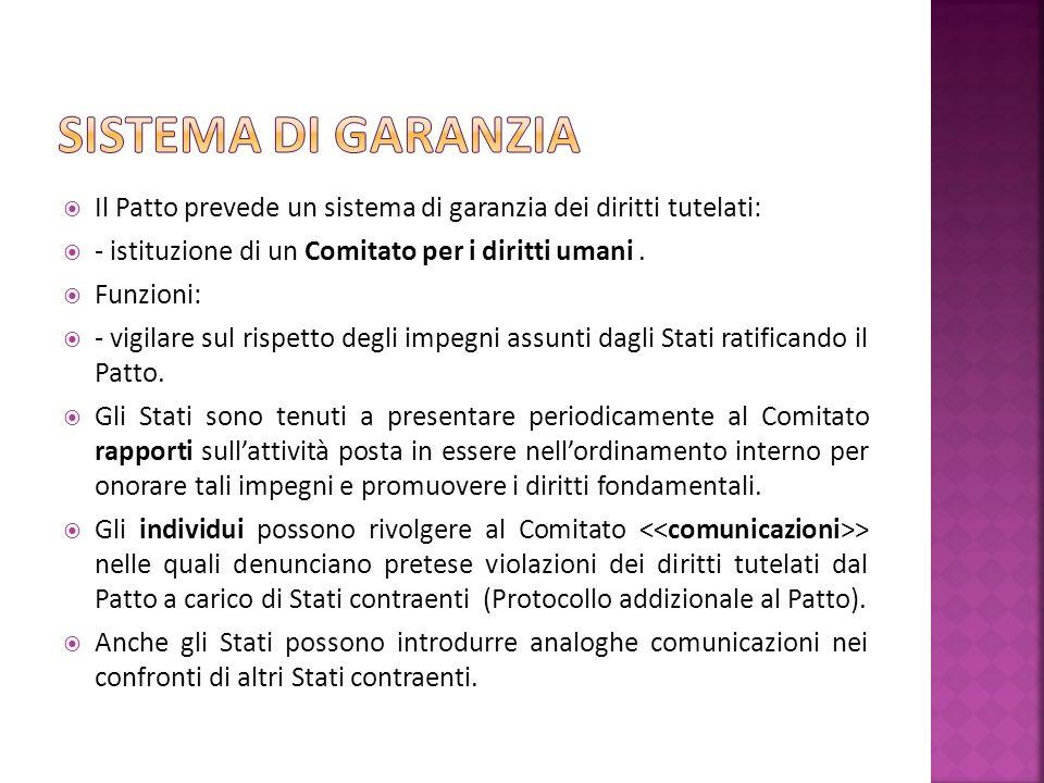 Il Patto prevede un sistema di garanzia dei diritti tutelati: - istituzione di un Comitato per i diritti umani.