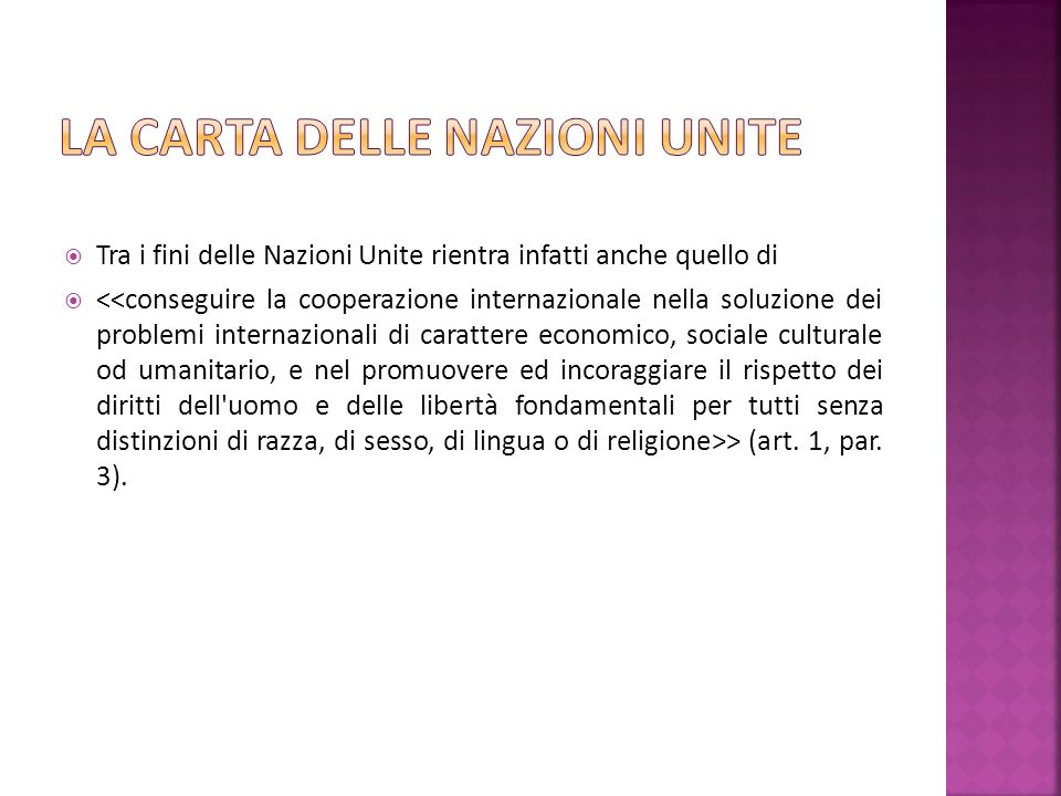 Tra i fini delle Nazioni Unite rientra infatti anche quello di > (art. 1, par. 3).