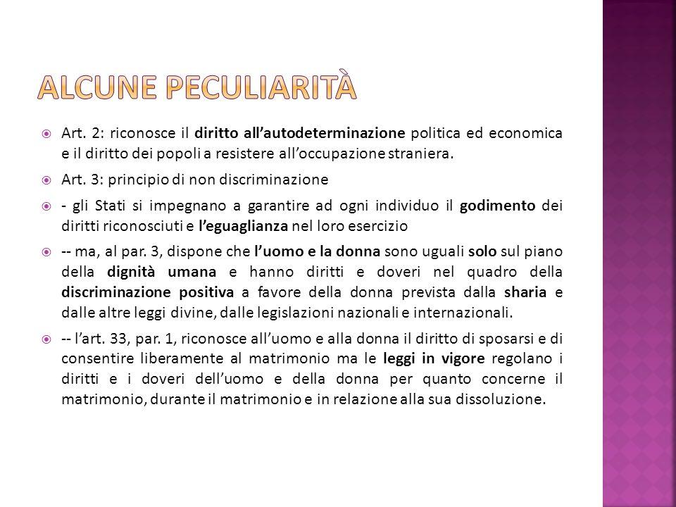 Art. 2: riconosce il diritto allautodeterminazione politica ed economica e il diritto dei popoli a resistere alloccupazione straniera. Art. 3: princip