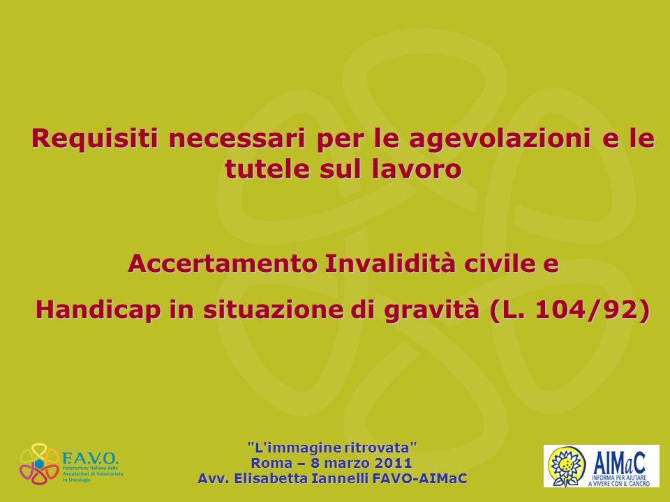 Requisiti necessari per le agevolazioni e le tutele sul lavoro Accertamento Invalidità civile e Handicap in situazione di gravità (L. 104/92)