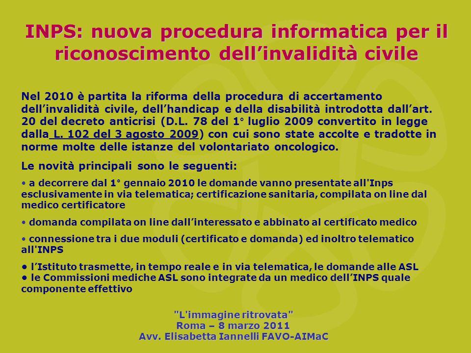 INPS: nuova procedura informatica per il riconoscimento dellinvalidità civile Nel 2010 è partita la riforma della procedura di accertamento dellinvali