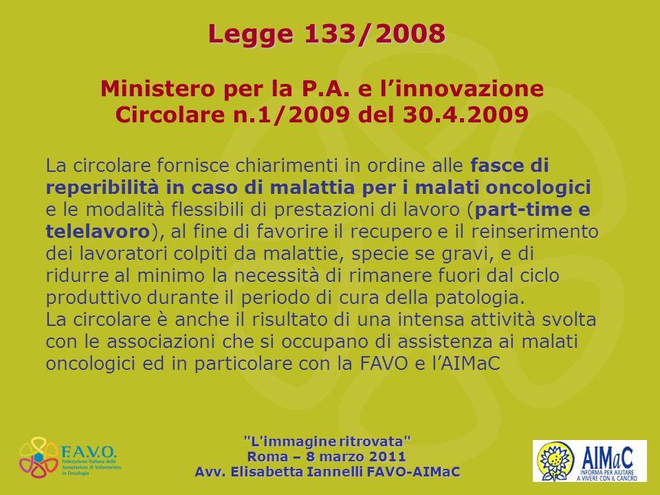 Legge 133/2008 Ministero per la P.A. e linnovazione Circolare n.1/2009 del 30.4.2009 La circolare fornisce chiarimenti in ordine alle fasce di reperib