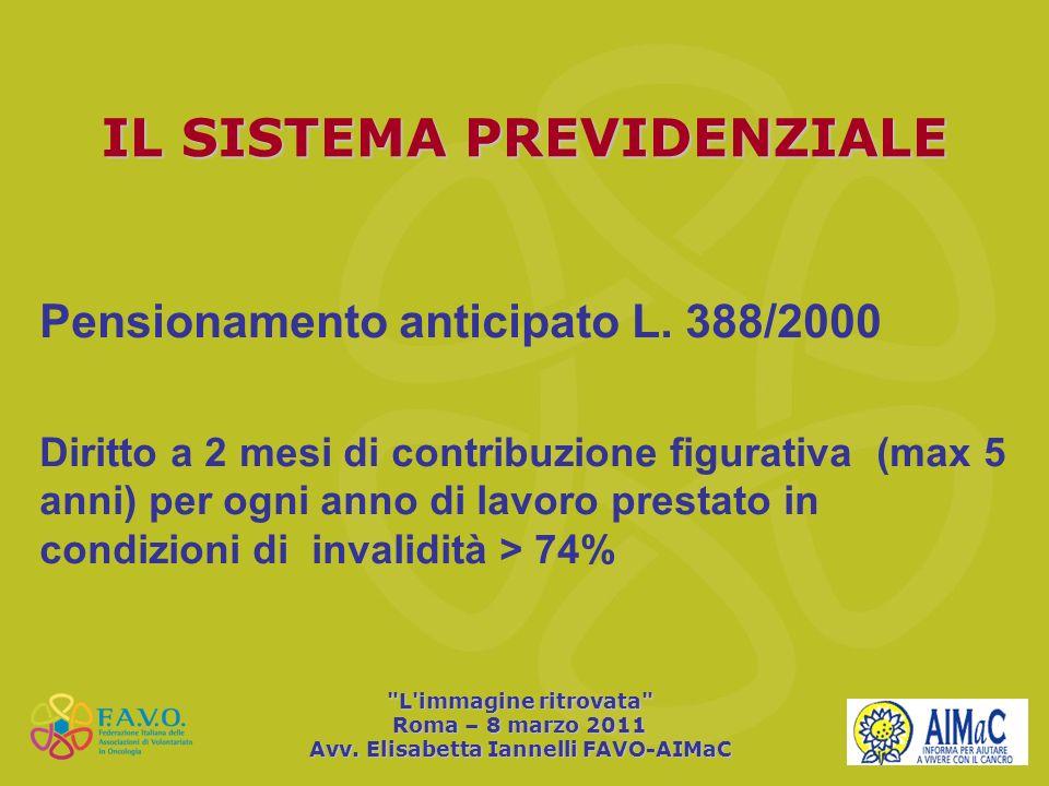 Pensionamento anticipato L. 388/2000 Diritto a 2 mesi di contribuzione figurativa (max 5 anni) per ogni anno di lavoro prestato in condizioni di inval