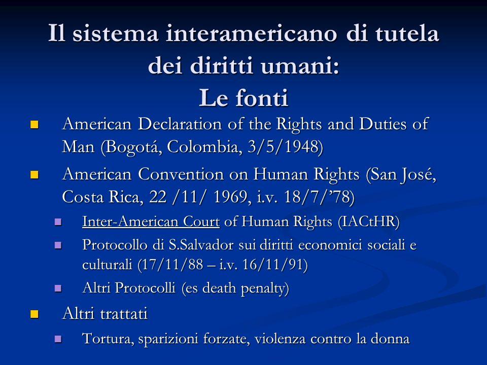 Il sistema interamericano di tutela dei diritti umani: Le fonti American Declaration of the Rights and Duties of Man (Bogotá, Colombia, 3/5/1948) Amer