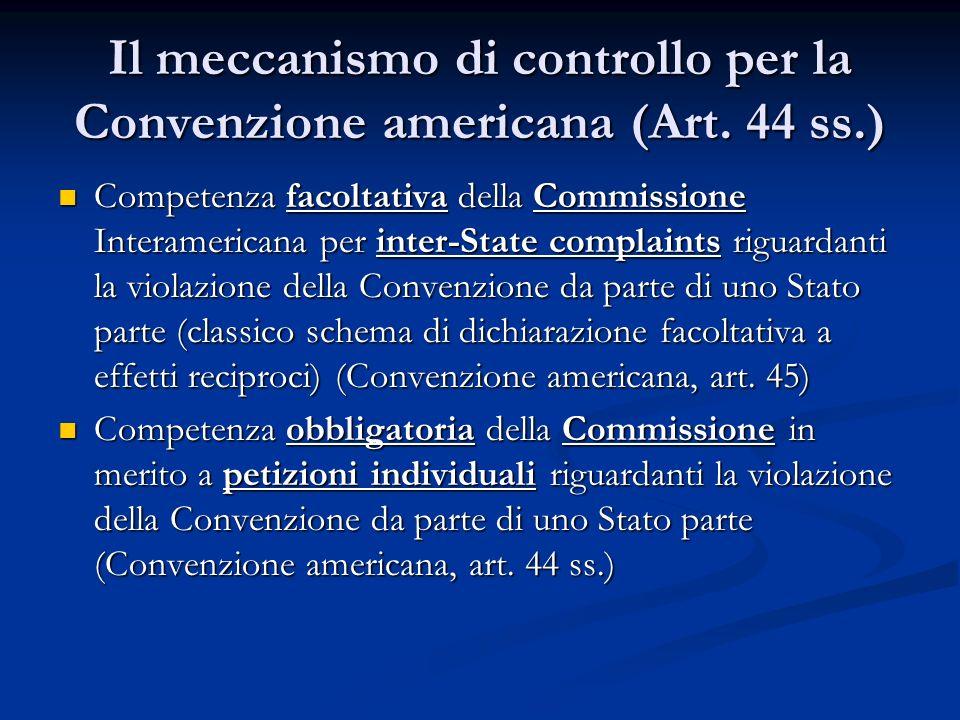 Il meccanismo di controllo per la Convenzione americana (Art. 44 ss.) Competenza facoltativa della Commissione Interamericana per inter-State complain