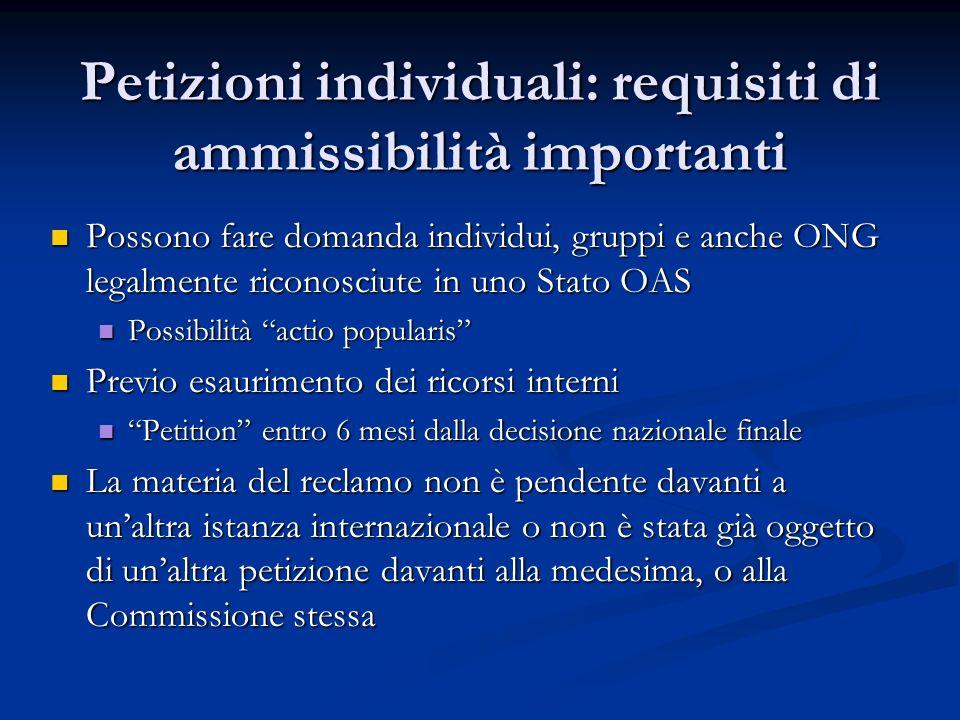Petizioni individuali: requisiti di ammissibilità importanti Possono fare domanda individui, gruppi e anche ONG legalmente riconosciute in uno Stato O