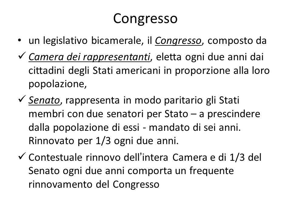 Congresso un legislativo bicamerale, il Congresso, composto da Camera dei rappresentanti, eletta ogni due anni dai cittadini degli Stati americani in