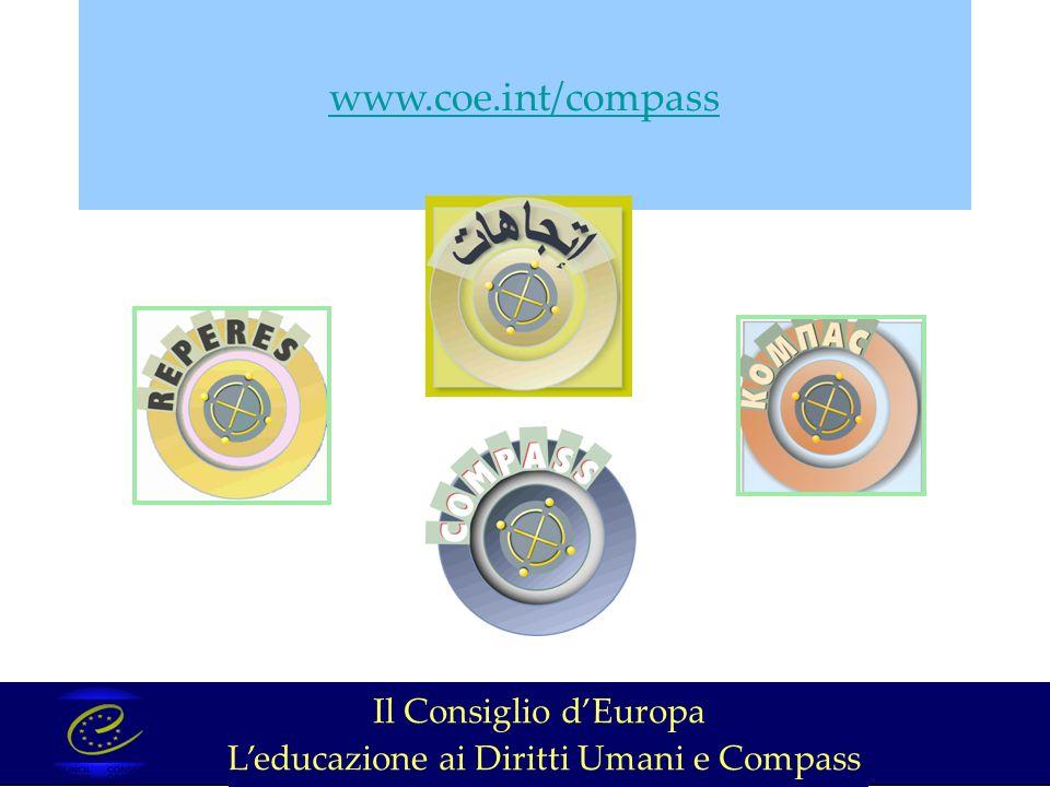 www.coe.int/compass Il Consiglio dEuropa Leducazione ai Diritti Umani e Compass