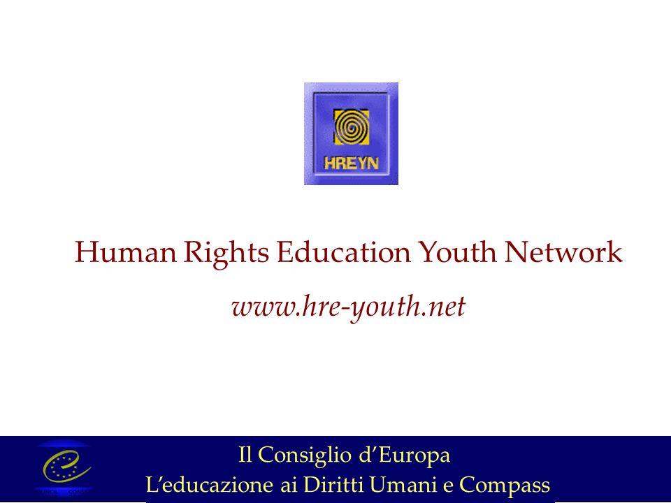 Il Consiglio dEuropa Leducazione ai Diritti Umani e Compass Human Rights Education Youth Network www.hre-youth.net
