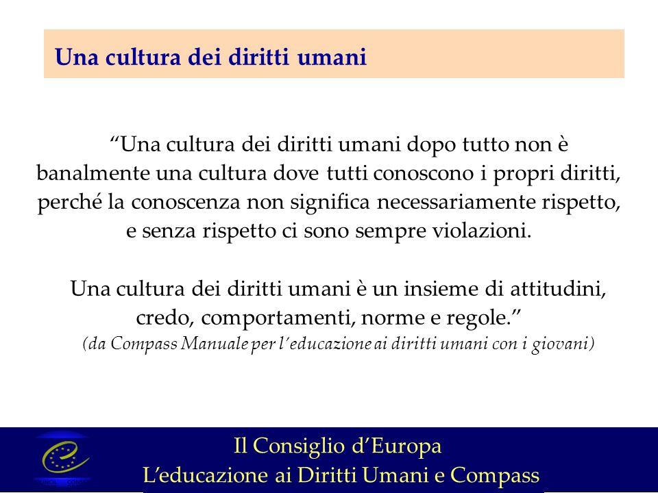 EDU… un punto di partenza per lazione Il Consiglio dEuropa Leducazione ai Diritti Umani e Compass Ascolto e dimentico.
