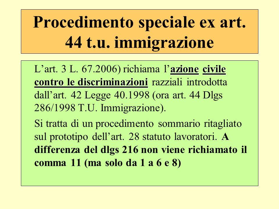 Procedimento speciale ex art. 44 t.u. immigrazione azionecivile contro le discriminazioni Lart. 3 L. 67.2006) richiama lazione civile contro le discri
